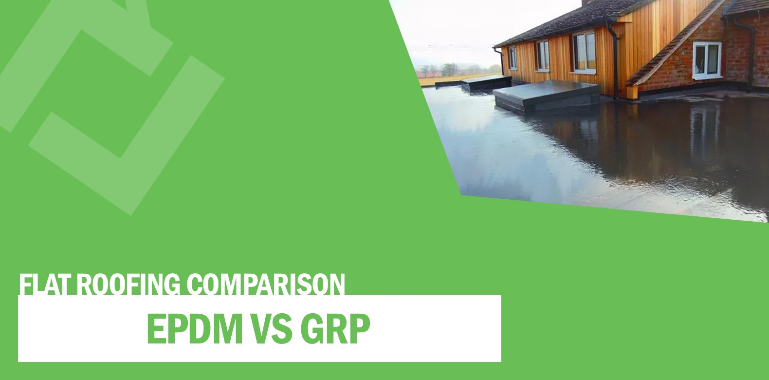 EPDM vs GRP Flat Roofing