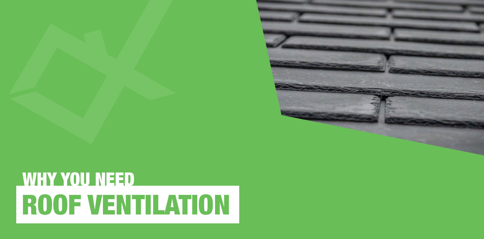 Why You Must Ventilate Your Roof