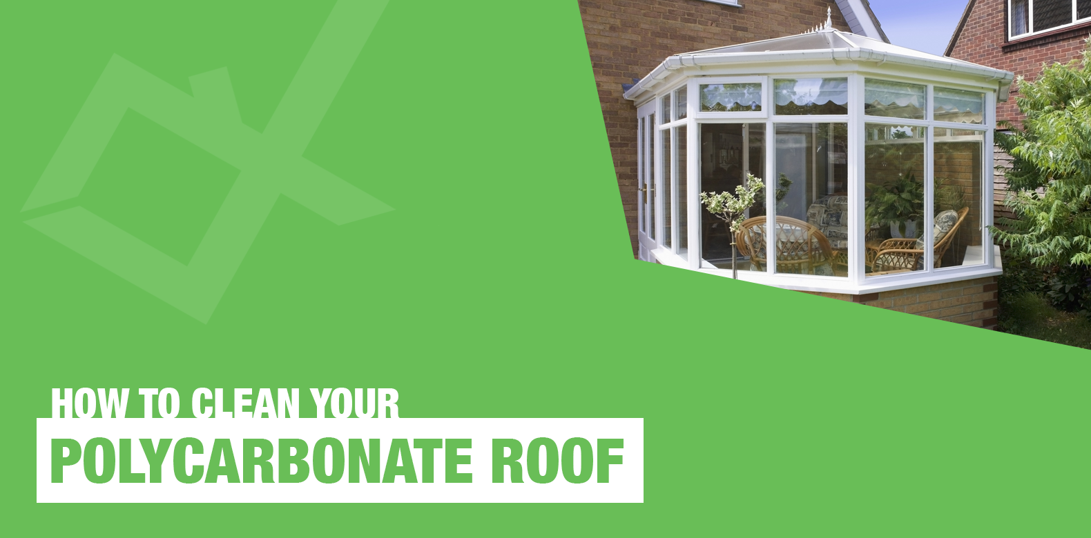 How to Clean Your Polycarbonate Roof