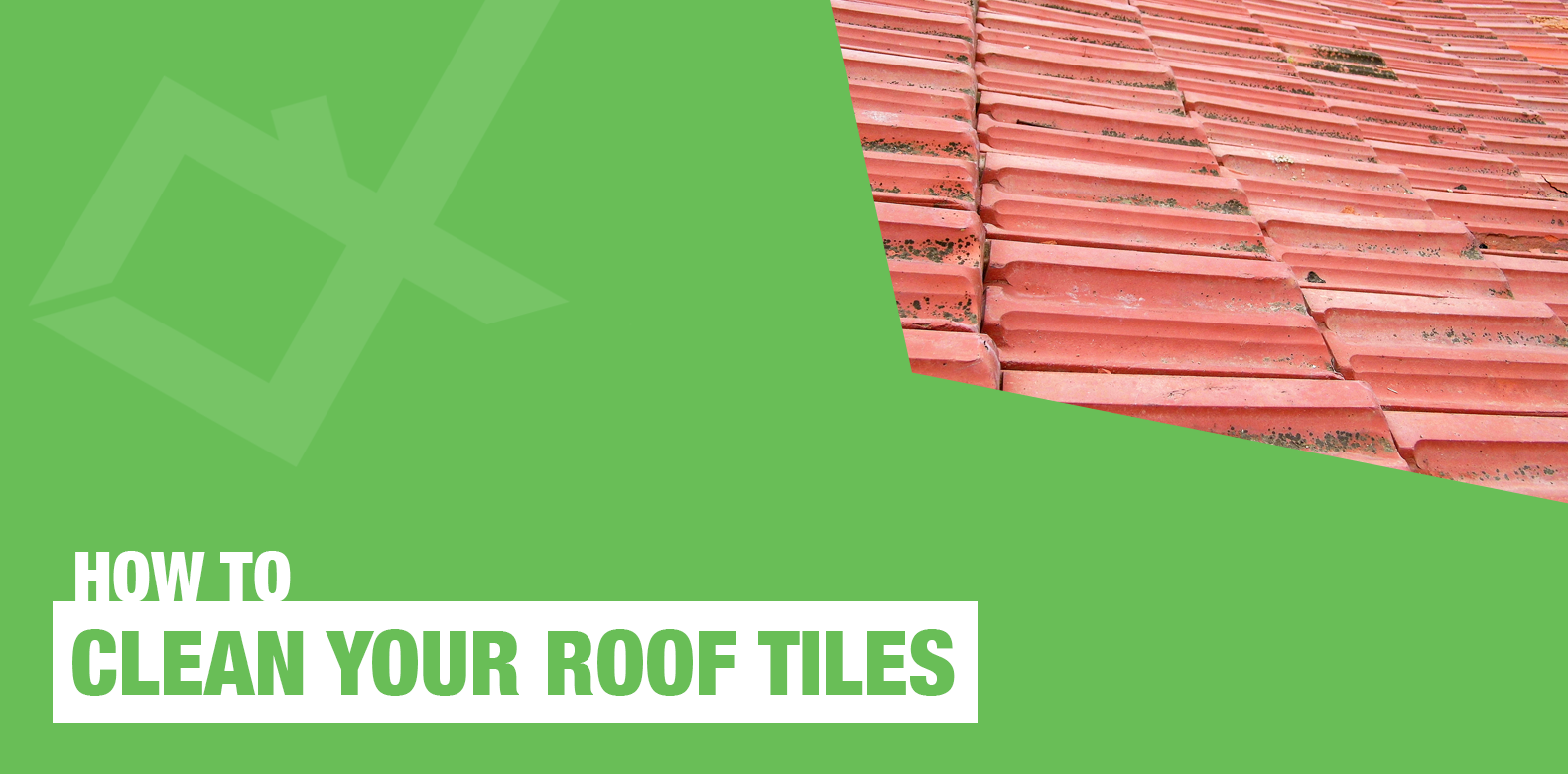 How to Clean Roof Tiles | Roofing Megastore