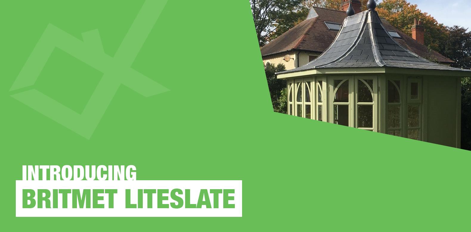 Introducing the Britmet LiteSlate