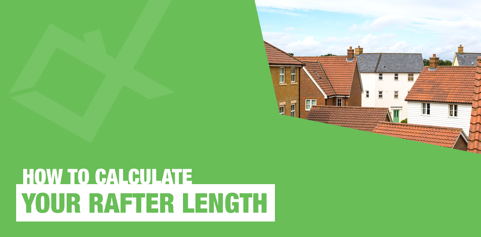How To Calculate Your Rafter Length With Roofing Megastore