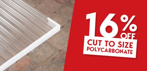 16% Off Cut to Size Polycarbonate